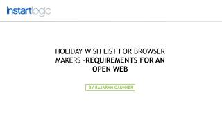 Holiday Wish List for Browser Makers – Requirements for an O