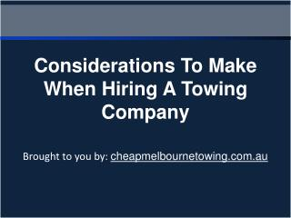 Considerations To Make When Hiring A Towing Company