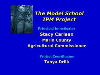 Principal Investigator Stacy Carlsen Marin County Agricultural Commissioner  Project Coordinator Tanya Drlik