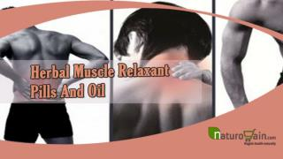 Herbal Muscle Relaxant Pills And Oil To Get Relief From Pain