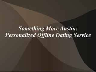 Soemthing More Austin - Serves With Quality