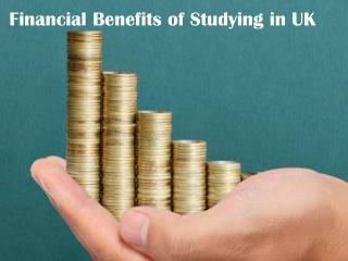 Financial Benefits of Studying in UK