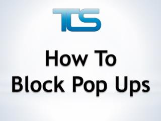 How to Block Pop Ups| TCleanSoft