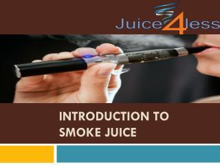 Introduction to Smoke Juice