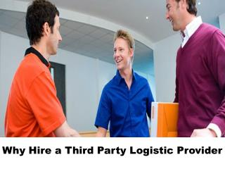 Why Hire a Third Party Logistic Provider