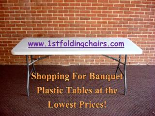 Shopping For Banquet Plastic Tables at the Lowest Prices!