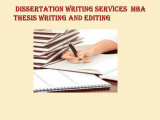 Dissertation Writing Services  MBA Thesis Writing and Editin