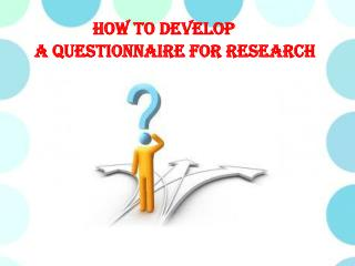 How to Develop a Questionnaire for Research