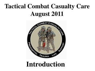 Tactical Combat Casualty Care August 2011