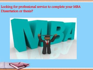 Looking for expert service to complete your MBA Dissertation