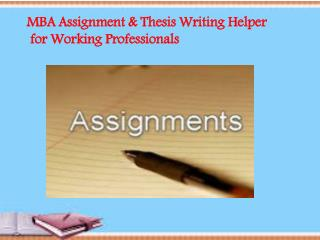MBA Assignment & Thesis Writing Helper for Working Professio