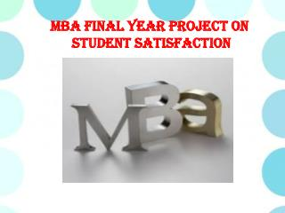 MBA Final Year Project on Student Satisfaction