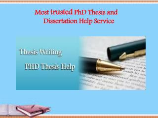 Most trusted PhD Thesis and Dissertation Help Service