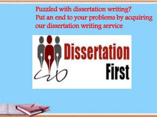 puzzled with dissertation writing Put an end to your problem