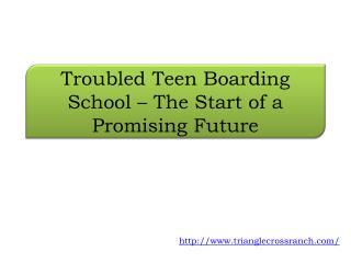 Troubled Teen Boarding School – The Start of a Promising Fut