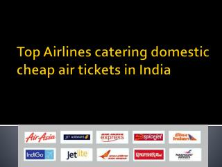 Top Airlines catering domestic cheap air tickets in India