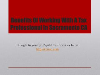 Benefits Of Working With A Tax Professional In Sacramento CA