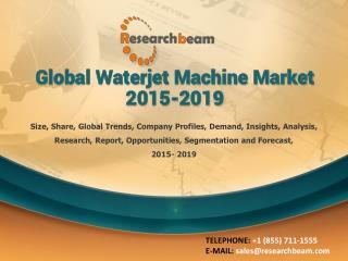 Global Waterjet Machine Market 2015-2019