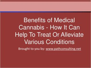 Benefits of Medical Cannabis - How It Can Help To Treat Or A