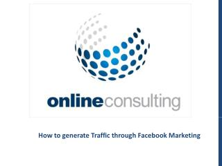 How to generate Traffic through Facebook Marketing
