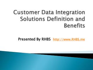 Customer data integration solutions definition and benefits