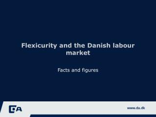 Flexicurity and the Danish labour market