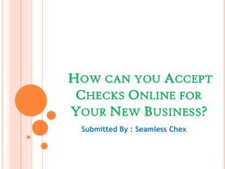 How can you Accept Checks Online for Your New Business
