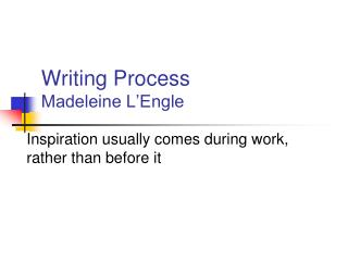 Writing Process Madeleine L Engle