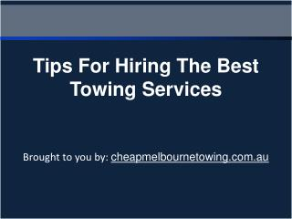 Tips For Hiring The Best Towing Services