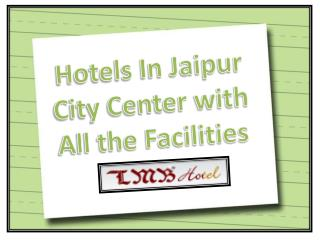 Hotel in Jaipur City Centers with all facilites