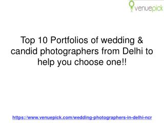 Top 10 Portfolios of wedding & candid photographers in Delhi