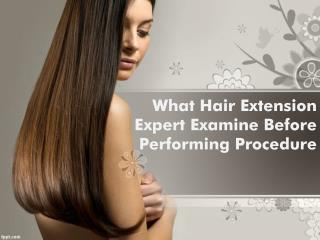 Examination Of Hair Before Hair Extension Process