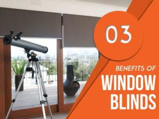 Taking Advantage of These Three Benefits of Window Blinds