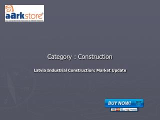 Latvia Industrial Construction: Market Update
