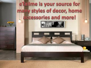 eTailme is your source for many styles of decor, home access