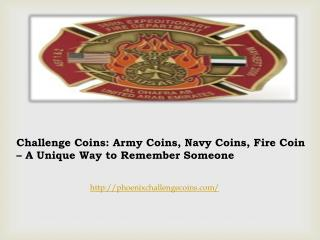 Army Coins, Navy Coins, Fire Coin � A Unique Way to Remember
