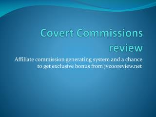 Covert commissions review and huge bonus you can not miss