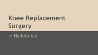 Knee Replacement Surgery in Hyderabad
