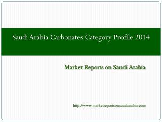 Saudi Arabia Carbonates Category Profile 2014