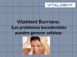 Vitaldent Burriana y las cefaleas