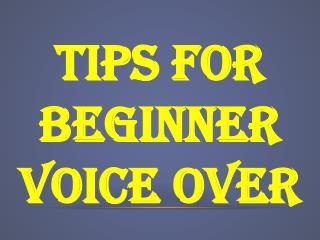 Tips For beginner Voice Over