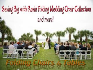 Saving big with Resin Folding Wedding Chair collection and m