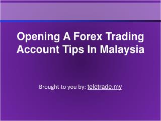 Opening A Forex Trading Account Tips In Malaysia