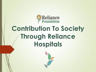 Contribution to society through Reliance Hospitals