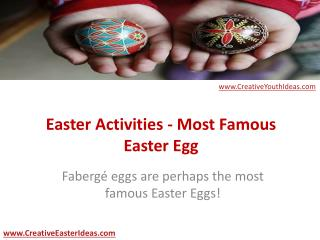 Easter Activities - Most Famous Easter Egg