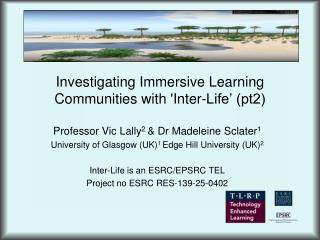 Investigating Immersive Learning Communities with Inter-Life  pt2