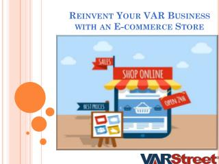 Reinvent Your VAR Business with an E-commerce Store