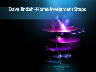Dave lindahl-Home Investment Steps