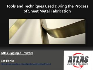 What Tools and Techniques are used in Metal Fabrication Proc