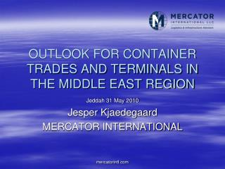 OUTLOOK FOR CONTAINER TRADES AND TERMINALS IN THE MIDDLE EAST REGION